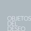 Objetos Del Deseo