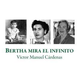 Bertha mira el infinito / Autor: Victor Manuel Cárdenas