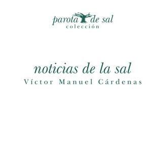 Noticias de la sal / Autor: Victor Manuel Cárdenas